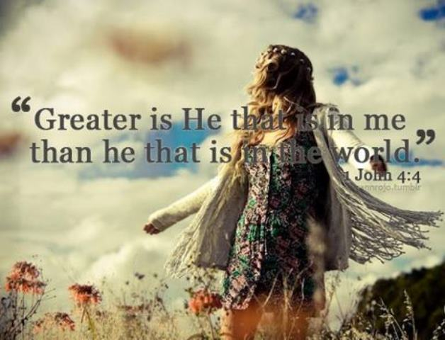 1 John 4_4 Greater Is He That Is In Me