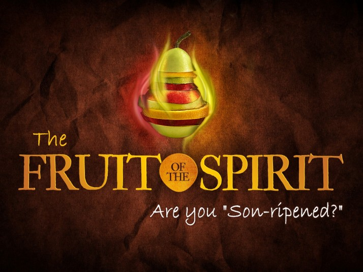 Fruit Of The Spirit - Are You Son-Rippened