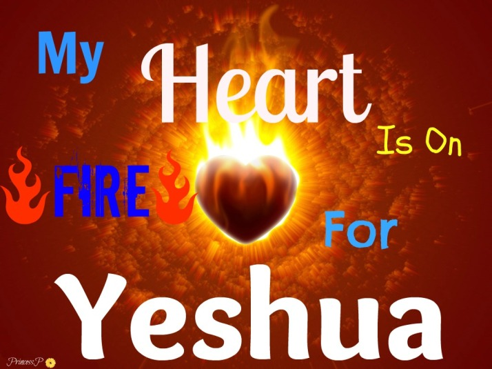 Heart - My Heart Is On Fire For Yeshua