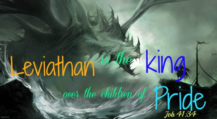 Leviathan Is The King Over The Children of Pride Job 41_34